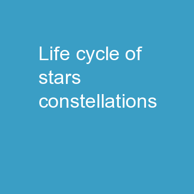 Life Cycle of Stars/  COnstellations