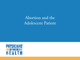 Abortion and the Adolescent Patient