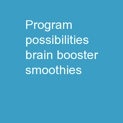 Program Possibilities: BRAIN BOOSTER SMOOTHIES