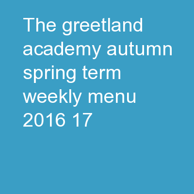 The Greetland Academy – Autumn/Spring Term Weekly Menu 2016/17
