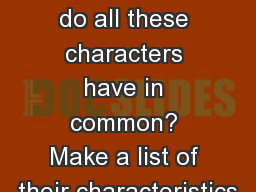 Bell Ringer 26/27 What do all these characters have in common? Make a list of their characteristics