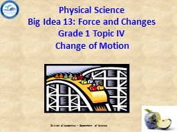 Physical Science Big Idea 13: Force and Changes