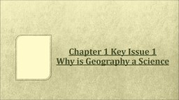 Chapter 1 Key Issue 1 Why is Geography a Science