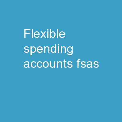 Flexible Spending  Accounts (FSAs)
