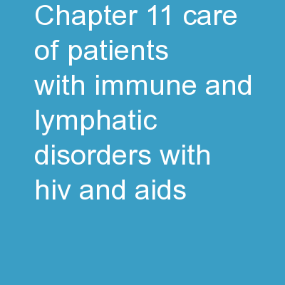 Chapter  11 Care of Patients with Immune and Lymphatic Disorders (with HIV and AIDS) PowerPoint PPT Presentation