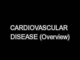 CARDIOVASCULAR DISEASE (Overview)