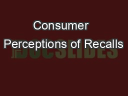 Consumer  Perceptions of Recalls