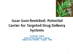 Guar  Gum Revisited: Potential Carrier for Targeted Drug Delivery Systems
