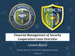 1 Financial Management of Security Cooperation Cases Overview