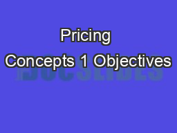Pricing Concepts 1 Objectives