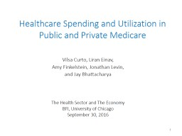 Healthcare Spending  and Utilization in Public and Private Medicare