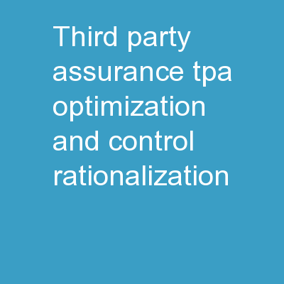Third - Party Assurance (TPA) Optimization and Control Rationalization