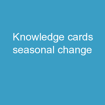 Knowledge  Cards Seasonal Change
