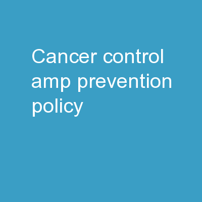 Cancer Control & Prevention Policy