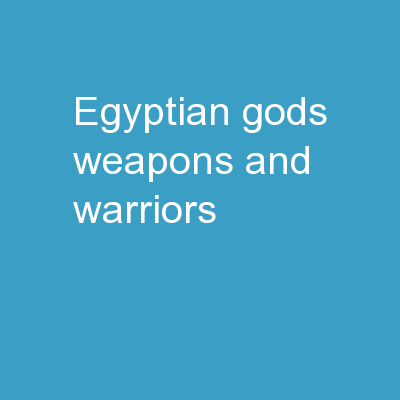 Egyptian Gods, Weapons And Warriors