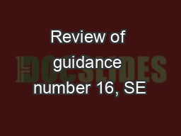 Review of guidance number 16, SE