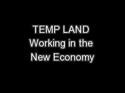 TEMP LAND Working in the New Economy