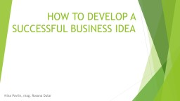 HOW TO DEVELOP A SUCCESSFUL BUSINESS IDEA