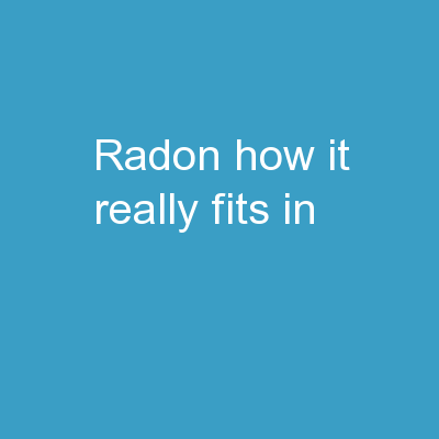 Radon How It Really Fits in