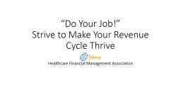 """""""Do Your Job!"""" Strive to Make Your Revenue Cycle Thrive"""