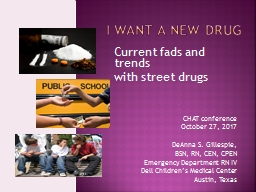 I Want a new Drug  Current fads and trends
