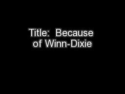 Title:  Because of Winn-Dixie