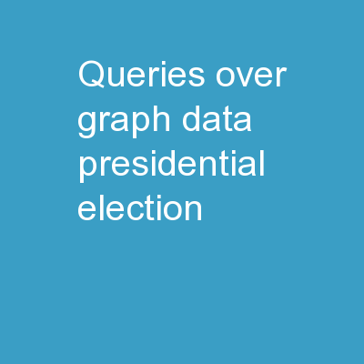 Queries Over Graph Data: Presidential Election