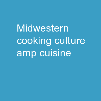 Midwestern  Cooking Culture & Cuisine