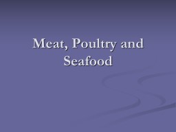 Meat, Poultry  and Seafood PowerPoint PPT Presentation