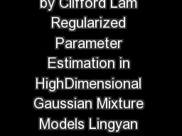 LETTER Communicated by Clifford Lam Regularized Parameter Estimation in HighDimensional Gaussian Mixture Models Lingyan Ruan lruangatech