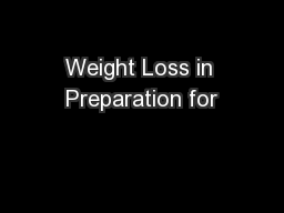 Weight Loss in Preparation for
