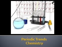 Periodic Trends  Chemistry PowerPoint PPT Presentation