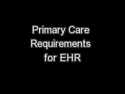 Primary Care Requirements for EHR