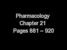 Pharmacology Chapter 21 Pages 881 – 920