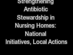 Strengthening Antibiotic Stewardship in Nursing Homes: National Initiatives, Local Actions