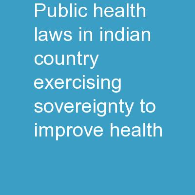 Public Health Laws in Indian Country � Exercising Sovereignty to Improve Health