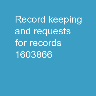 Record Keeping and Requests for Records: