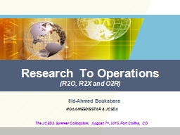 Research To Operations (R2O, R2X and O2R) PowerPoint PPT Presentation