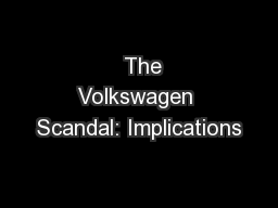 The Volkswagen Scandal: Implications PowerPoint PPT Presentation