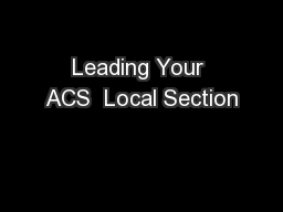 Leading Your ACS  Local Section