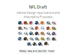 NFL Draft Market Design Applications and Alternative Proposals