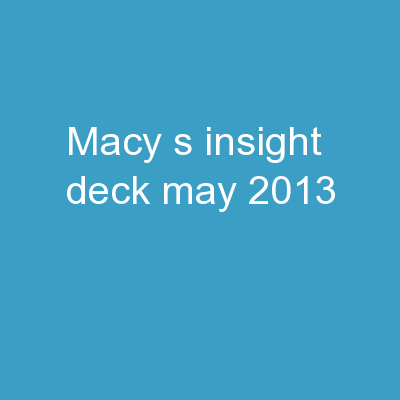 MACY�S INSIGHT DECK May 2013