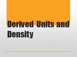 Derived Units  and Density