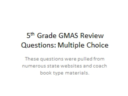 5 th  Grade GMAS Review Questions: Multiple Choice PowerPoint Presentation, PPT - DocSlides