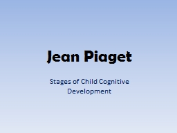 Jean Piaget Stages of Child Cognitive Development