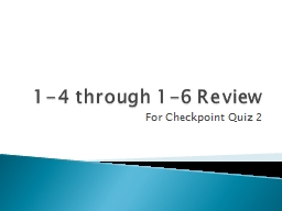 1-4 through 1-6 Review For Checkpoint Quiz 2