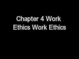 Chapter 4 Work Ethics Work Ethics PowerPoint PPT Presentation