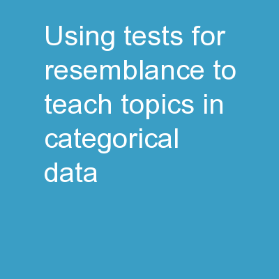 Using Tests for Resemblance to Teach Topics in Categorical Data