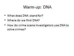Warm-up: DNA What does DNA stand for?