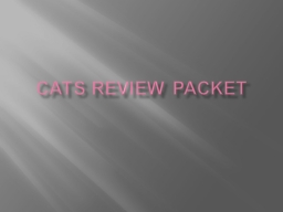 CATS Review Packet 1. What does